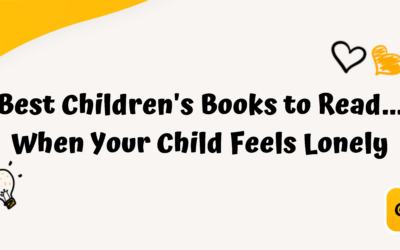 Best Children's Books to Read When Your Child Feels Lonely